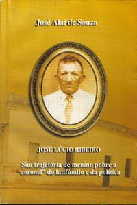 "Santo Antônio/RN: José Lúcio Ribeiro: Sua trajetória de menino pobre a ""coronel"""